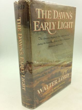 THE DAWN'S EARLY LIGHT. Walter Lord