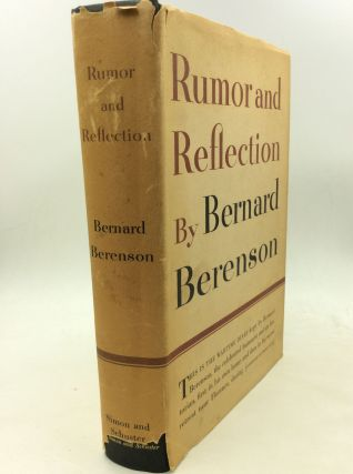RUMOR AND REFLECTION. Bernard Berenson