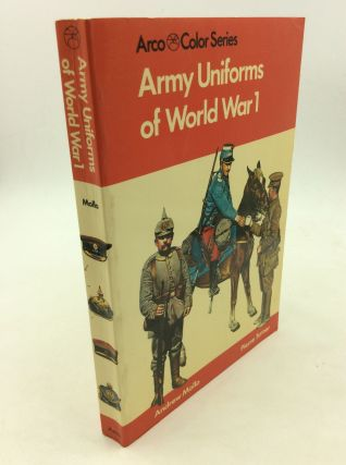 ARMY UNIFORMS OF WORLD WAR I: European and United States Armies and Aviation Services. Andrew Mollo
