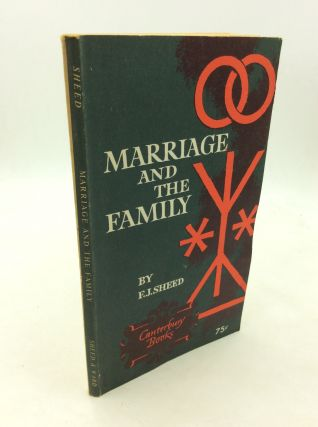 MARRIAGE AND THE FAMILY. F J. Sheed