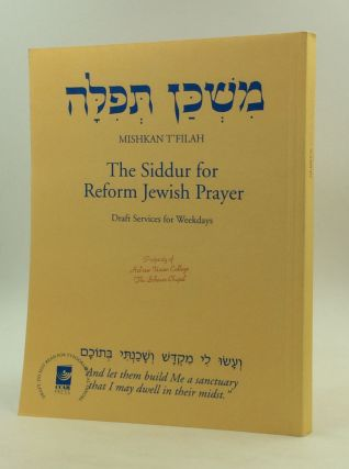MISHKAN T'FILAH: The Siddur for Reform Jewish Prayer; Draft Services for Weekdays