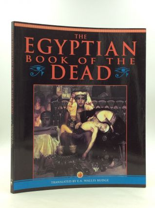 THE EGYPTIAN BOOK OF THE DEAD. trans E A. Wallis Budge