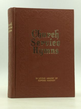 CHURCH SERVICE HYMNS: A Superior Collection of Hymns and Gospel Songs. Homer Rodeheaver,...