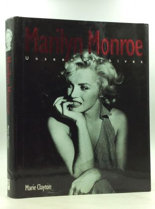 MARILYN MONROE: Unseen Archives. Marie Clayton