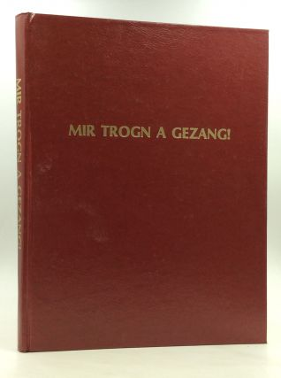 MIR TROGN A GEZANG! Favorite Yiddish Songs of Our Generation with Yiddish Texts and Music,...