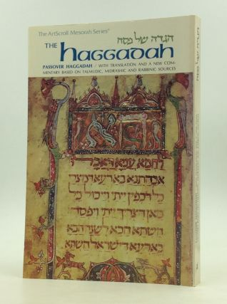 THE HAGGADAH: Passover Haggadah with Translation and a New Commentary Based on Talmudic,...