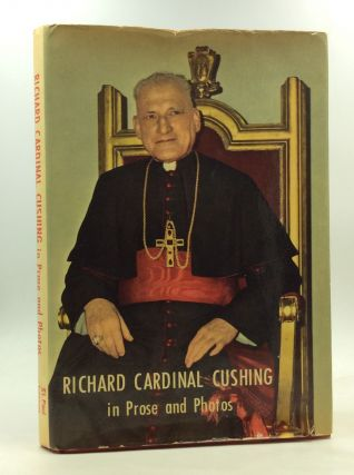 RICHARD CARDINAL CUSHING IN PROSE AND PHOTOS. comp The Daughters of St. Paul