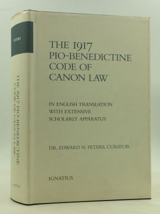 THE 1917 OR PIO-BENEDICTINE CODE OF CANON LAW in English Translation with Extensive Scholarly...