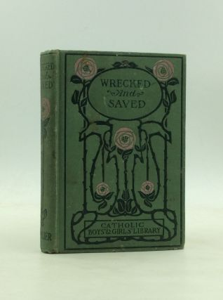 WRECKED AND SAVED; A Book for Boys. Mrs. Parsons, Fernando, Lady Herbert
