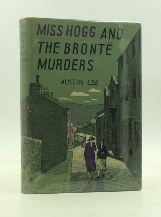 MISS HOGG AND THE BRONTE MURDERS. Austin Lee