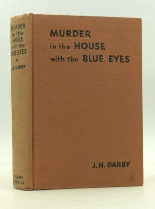 MURDER IN THE HOUSE WITH THE BLUE EYES. J N. Darby