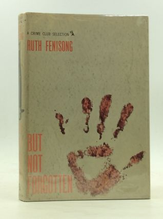 BUT NOT FORGOTTEN: A Mystery Novel. Ruth Fenisong