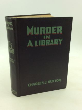 MURDER IN A LIBRARY. Charles J. Dutton