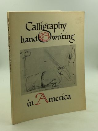 CALLIGRAPHY & HANDWRITING IN AMERICA 1710-1962 Assembled and Shown by the Peabody Institute...