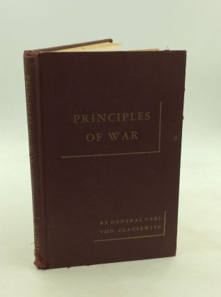 PRINCIPLES OF WAR. Carl von Clausewitz