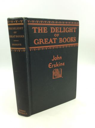 THE DELIGHT OF GREAT BOOKS. John Erskine