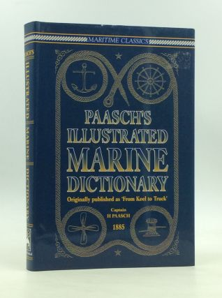 PAASCH'S ILLUSTRATED MARINE DICTIONARY in English, French and German; Originally Published as...
