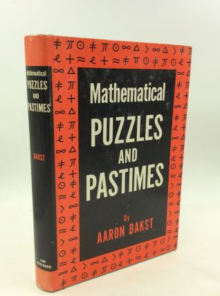 MATHEMATICAL PUZZLES AND PASTIMES. Aaron Bakst