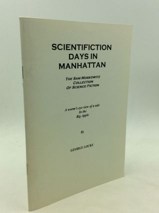SCIENTFICTION DAYS IN MANHATTAN: The Sam Moskowitz Collection of Science Fiction; A Worm's Eye...