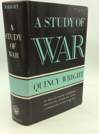A STUDY OF WAR: Second Edition, with a Commentary on War Since 1942. Quincy Wright