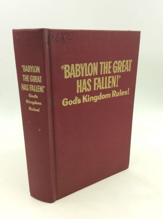 """BABYLON THE GREAT HAS FALLEN!"" God's Kingdom Rules!"