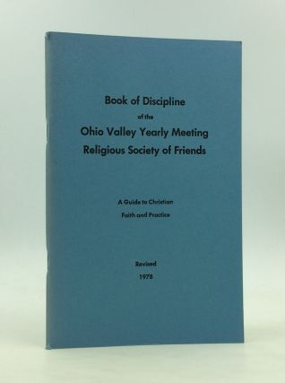 BOOK OF DISCIPLINE OF THE OHIO VALLEY YEARLY MEETING, Religious Society of Friends: A Guide to...