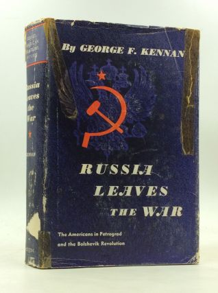 RUSSIA LEAVES THE WAR. George F. Kennan