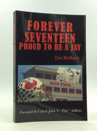 FOREVER SEVENTEEN: Proud to Be a Jay. Don McMurry