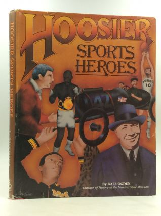 HOOSIER SPORTS HEROES: An Introduction to Indiana Sports. Dale Ogden