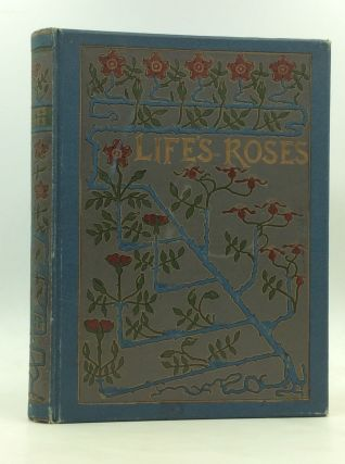 LIFE'S ROSES: A Volume of Selected Poems
