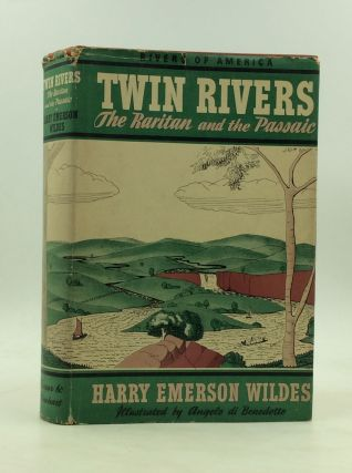 TWIN RIVERS: The Raritan and the Passaic. Harry Emerson Wildes