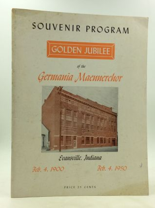 GOLDEN JUBILEE OF THE GERMANIA MAENNERCHOR: Souvenir Program