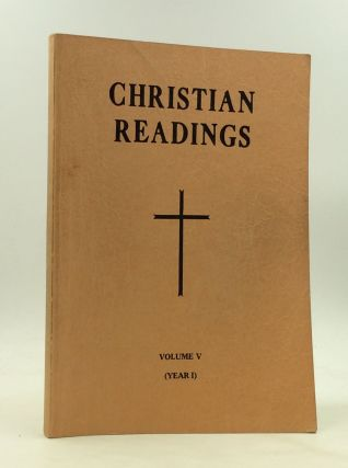 CHRISTIAN READINGS: Volume V, Year I; 17th Sunday of the Year to Advent. ed John E. Rotelle