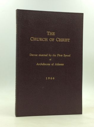 THE CHURCH OF CHRIST: Decree Enacted by the First Synod of Archdiocese of Atlanta