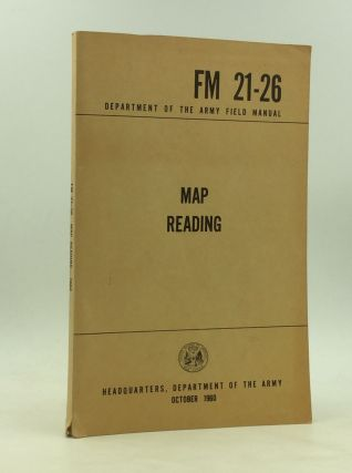 MAP READING: Department of the Army Field Manual FM 21-26
