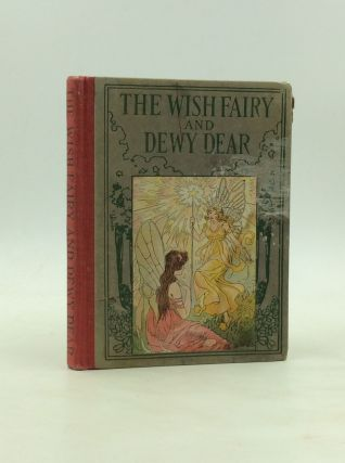 THE WISH FAIRY AND DEWY DEAR. Alice Ross Colver