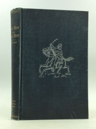 BULL RUN TO BULL RUN; or, Four Years in the Army of Northern Virginia. Containing a Detailed...