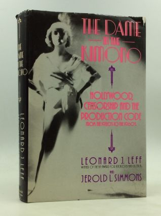 THE DAME IN THE KIMONO: Hollywood, Censorship, and the Production Code from the 1920s to the...