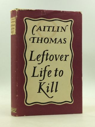 LEFTOVER LIFE TO KILL. Caitlin Thomas