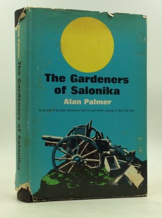 THE GARDENERS OF SALONIKA. Alan Palmer