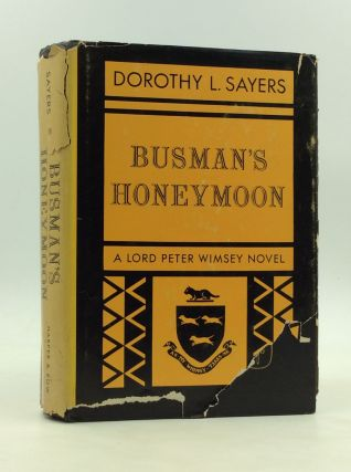 BUSMAN'S HONEYMOON: A Love Story with Detective Interruptions. Dorothy L. Sayers
