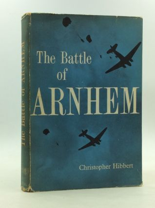 THE BATTLE OF ARNHEM. Christopher Hibbert