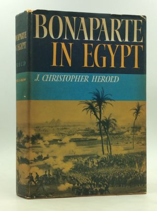 BONAPARTE IN EGYPT. J. Christopher Herold