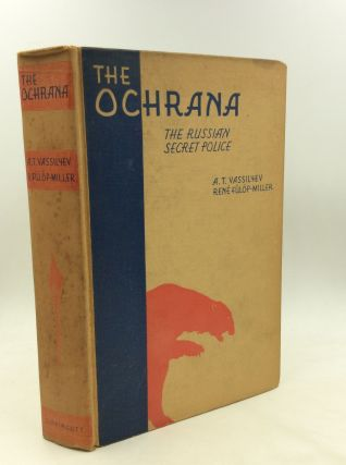 THE OCHRANA: The Russian Secret Police. A T. Vassilyev