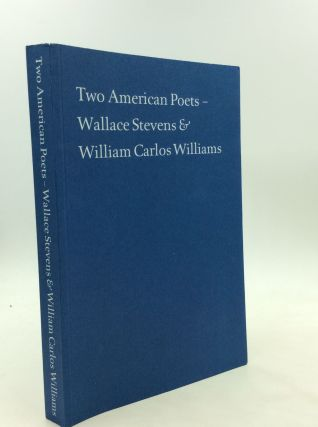 TWO AMERICAN POETS - Wallace Stevens & William Carlos Williams