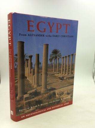 EGYPT: From Alexander to the Early Christians; An Archaeological and Historical Guide. Roger S....