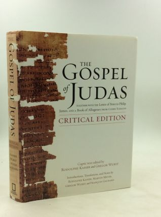 THE GOSPEL OF JUDAS Together with the Letter of Peter to Philip, James, and a Book of Allogenes...