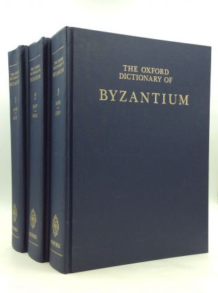 THE OXFORD DICTIONARY OF BYZANTIUM, Volumes 1-3. ed Alexander P. Kazhdan