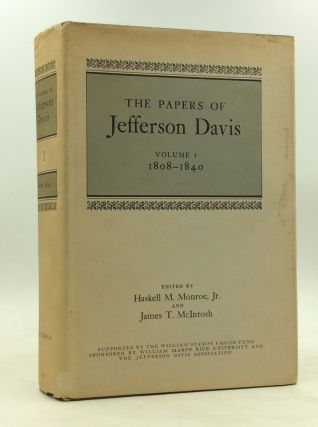 THE PAPERS OF JEFFERSON DAVIS, Volume 1: 1808-1840. Haskell M. Monroe Jr., eds James T. McIntosh