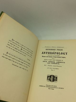 UNTRODDEN FIELDS OF ANTHROPOLOGY: Observations on the Esoteric Manners and Customs of Semi-Civilized Peoples; Being a Record of Thirty Years' Experience in Asia, Africa, America and Oceania.